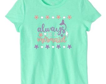 Girls Always Be A Mermaid Shirt