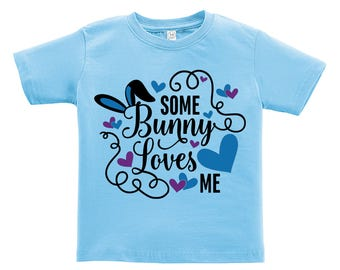 Some Bunny Loves Me - Blue heart Design. Easter outfit. / Boys / Girls / Infant / Toddler / Youth sizes