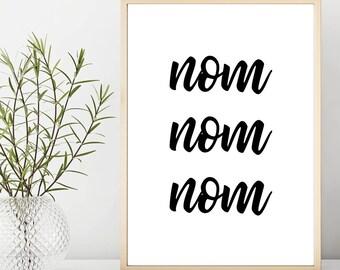 Nom Nom Nom Wall Print, Wall Art Print, Nom Nom Nom Home Decor Print, Kitchen Print, Nom Print, Food Print, Nom Nom Nom Wall Art Print