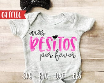 Baby Girl Svg Cut File - New Baby Svg Cut File - Mas Besitos For Favor Svg Cut File - Latin baby Svg Cut File - Spanish Baby Svg - Hispanic