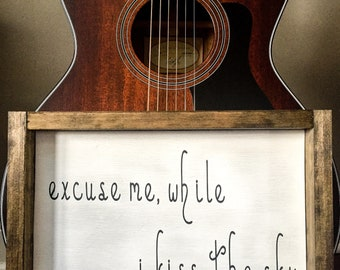 Excuse me while I Kiss the sky 10x13 MORE COLOR OPTIONS/hand painted/wood sign/farmhouse style/home decor