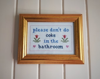 Please Don't do Coke in the Bathroom framed cocaine cross stitch sampler needlepoint. Your choice of frame!