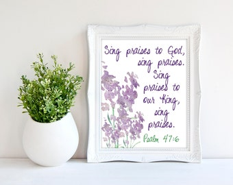 Flower Scripture Print - Praise Wall Art - Christian Gift for Her - Bible Verse Print - Worship Printable - Psalm 47:6 - Mother's Day Gift