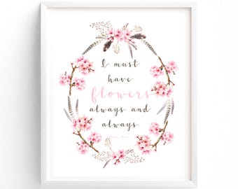 I Must Have Flowers Always And Always Monet Printable Quote, Boho, Feathers Print, Wall Art