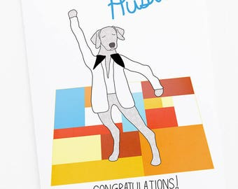 Nice Hustle Greeting Card - Congratulations Dog Card