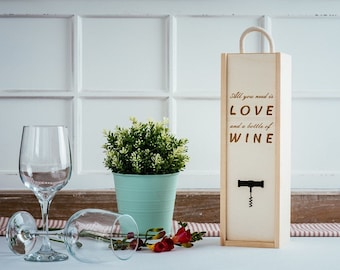 Engraved wooden wine box All you need is love and a bottle of wine
