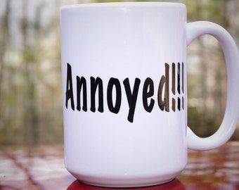 Annoying friend gift etsy annoyed coffee mug handmade cute gift idea funny quote mug mug m4hsunfo