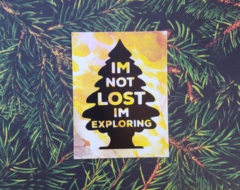 I'm Not Lost, I'm Exploring | Wilderness | Tree Sticker | Wanderlust | Pacific Northwest Sticker
