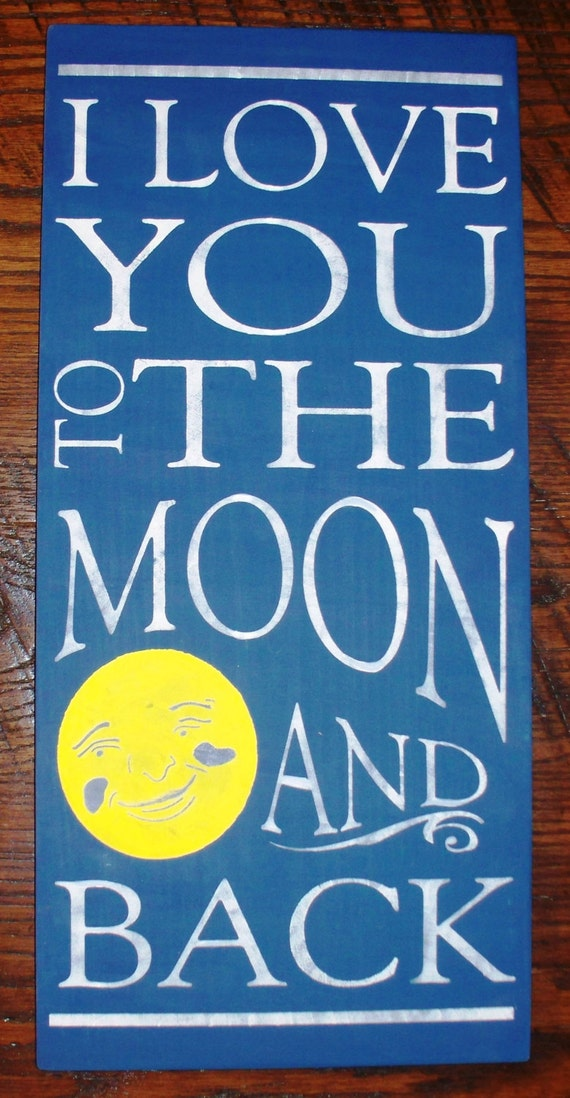 I LOVE YOU to the Moon and Back / Sign / Wall Decor / Nursery / Kids Room / Gift / New Baby