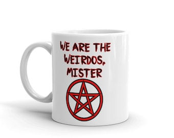 We Are The Weirdos Mister, The Craft, Spells, Witchcraft, Pentacle, Witch Coffee Mug, Pentacle Coffee Cup, Goth Coffee Cup