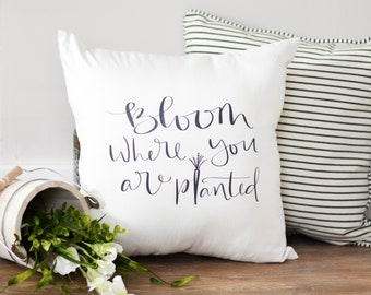 Throw Pillow Covers - Decorative Pillows - Spring Decor - Bloom Where You Are Planted