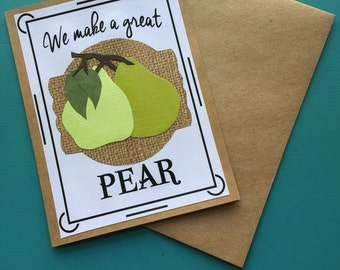 We Make A Great Pear Greeting Card