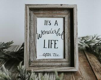 It's A Wonderful Life After Tea Print, Watercolor Print, Christmas Saying, Holiday Decor, Christmas Decor, Tea Print,