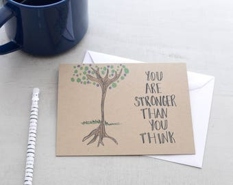 Encouragement Card -  You Are Stronger Than You Think - Friend Card - Card for Illness - Get Well Card - Encouraging Thinking of You Card