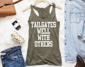 Tailgates Well With Others Triblend Racerback Tank | Tailgating Tank | Tailgate | Football Tank Top | Sports Tank | Christmas Gift Tank Top