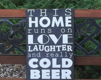 This Home Runs On Love Laughter And Really Cold Beer, Handmade, Hand painted, Beer Sign, Bar Wall Decor, Man Cave Sign, Alcohol Sign