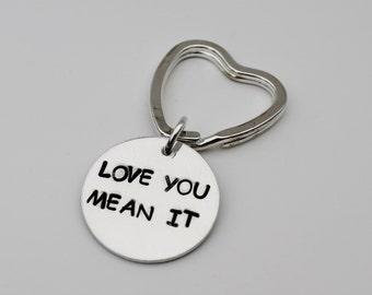 Love You Mean It, Custom Key Chain, Stamped Key Chain