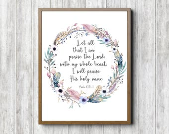Scripture Printable Wall Art - Psalm 103 : 1 - Watercolor Flowers /Feathers & Twigs Wreath - Bible Verse 16 x 20 - 11 x 14 - 8 x 10 - 5 x 7