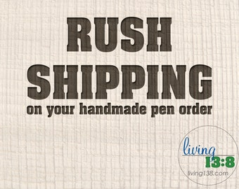 Rush Shipping on your handmade pen order: upgrade to USPS Priority Mail