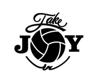 WEEKEND SALE Take Joy In Volleyball Decal
