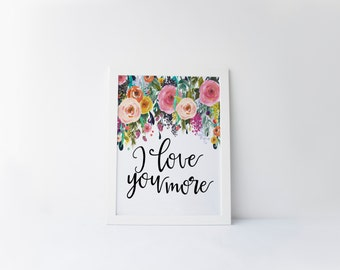 """PRINTABLE Art """"I Love You"""" Typography Art Print Floral Art Print Inspirational Quote Typographic Poster Floral Wall Art Nursery Decor"""