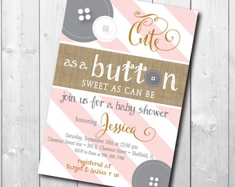"""Baby Shower Invitation with Burlap Detail..""""Cute as a Button""""/digital file or printing/wording and colors can be changed"""