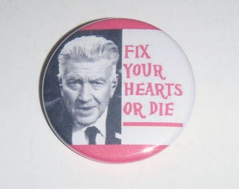 """Twin Peaks Gordon 1.5"""" Button Fix Your Hearts Or Die"""