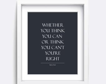 Whether you think you can, or think you can't you're right Print, Henry Ford, Inspirational Quote, Instant Download, Charming Little Prints