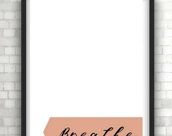 Breathe, typography print, quote prints, wall art, wall decor, wall hanging, foil prints, modern art, home decor,