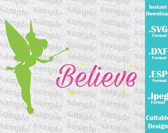 INSTANT DOWNLOAD SVG Disney Inspired Tinkerbell Believe for Cutting Machines Svg, Esp, Dxf and Jpeg Format Cricut Silhouette
