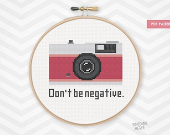 DON'T BE NEGATIVE counted cross stitch pattern, geeky photography xstitch pdf
