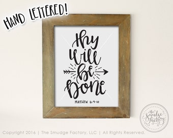 Thy Will Be Done Printable File, Bible Verse Print, Lord's Prayer Print, Thy Kingdom Come, Matthew 6:10, Hand Lettered Christian Wall Art