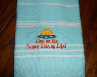 """Embroidered Kitchen Towel """"Live on the Sunny Side of Life!"""" 16"""" x 26"""""""