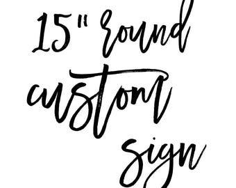 "15"" Round Custom Sign"