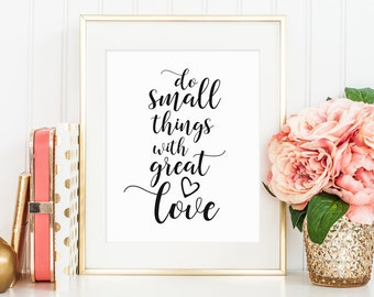 Quote Print, Do Small Things with Great Love, Motivation Print, Digital Prints, Quote Printable, Wall Art Decor, Wall Graphics, Wall Art