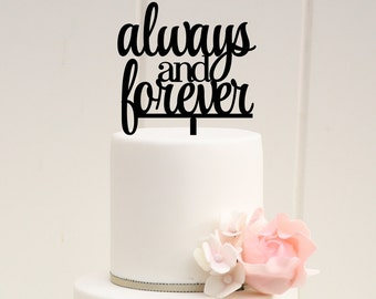 Wedding Cake Topper, Always and Forever Wedding Cake Topper, Custom Cake Topper for Wedding, Bridal Shower Cake Topper, Always & Forever