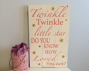 Twinkle twinkle little star, do you know how loved you are? Rustic decor. Nursery. Girls room. Handmade. Handpainted