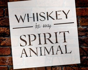 Whiskey Is My Spirit Animal Stencil by StudioR12 | Bar, Man Cave Word Art - Reusable Mylar Template - SELECT SIZE