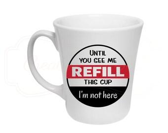 Until You See Me Coffee Mug - 12 oz