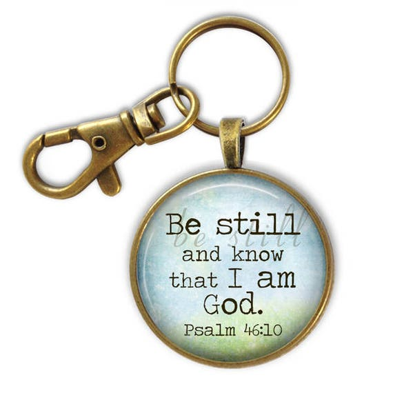 Catholic Keychain Gift - 38mm, Religious gift for him- Psalm 46:10 Be Still and Know that I am God