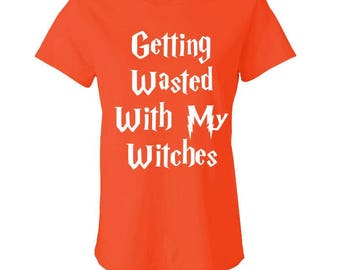 Getting WASTED With My WITCHES - Ladies Babydoll T-shirt