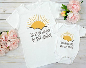 You are My Sunshine my only Sunshine & You make me happy When Skies are Grey Mom and Me T Shirts