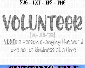 SVG file / Volunteer cutting file / cut file for Silhouette or Cricut / dxf png eps svg cut file / Volunteer SVG / Inspirational svg