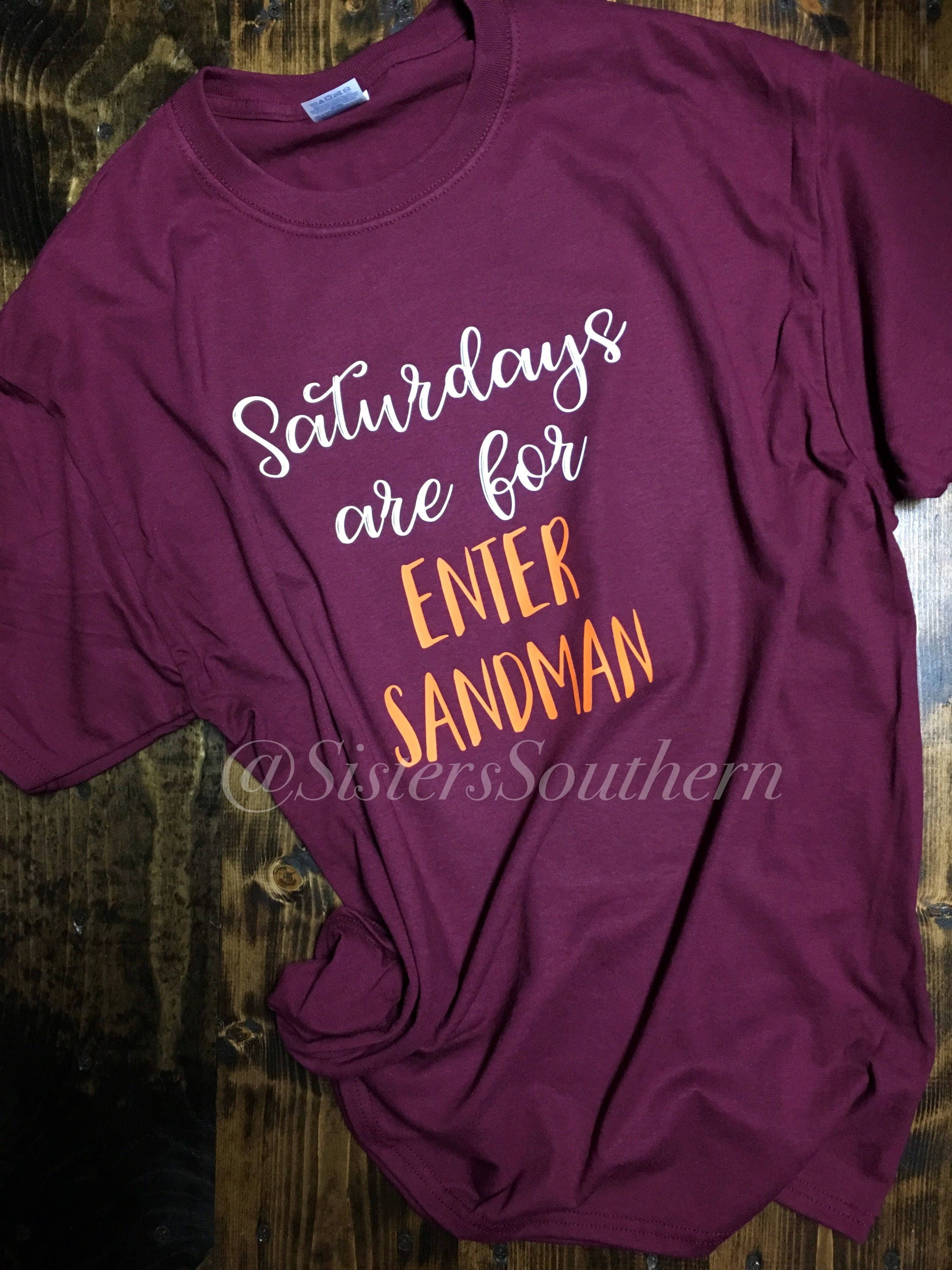 Saturdays are for Enter Sandman Virginia Tech Hokies Shirt