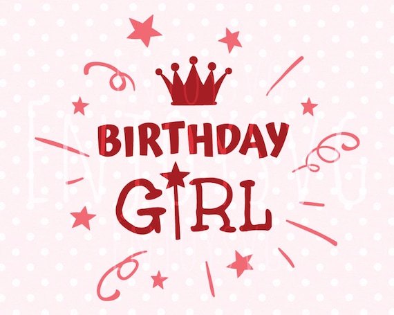 Download Birthday Girl SVG Cut file Birthday svg Cricut Baby Svg cut