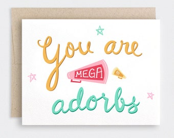 Funny Valentine Card, Friendship Card - Hand Lettered, You Are Mega Adorbs, Adorable - Megaphone, Loudspeaker - Cheerleader, Adult, Teens