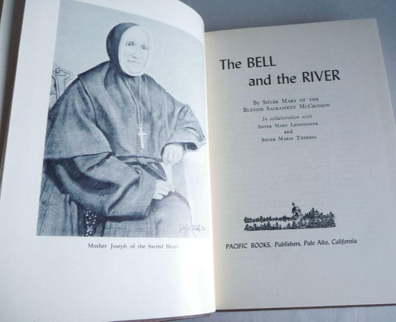 The Bell & the River 1957 by Sister Mary of the Blessed Sacrament McCrosson Biography Mother Joseph Sacred Heart 1st Edition Hardcover HC
