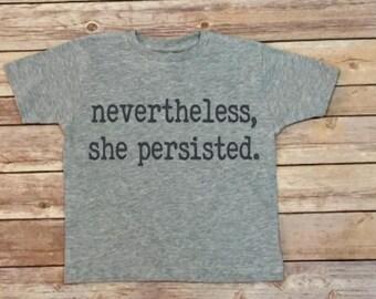 Nevertheless, She Persisted Shirt - Kids Shirt - Feminism Shirt - Elizabeth Warren - Unisex Kids Shirt - Girls Shirt - Toddler Shirt
