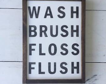 Wash Brush Floss Flush - Wooden Sign