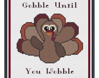 Gobble Until You Wobble/Turkey Cross Stitch Pattern/Thanksgiving Cross Stitch Pattern/Holiday Cross Stitch/Modern Cross Stitch Pattern/PDF